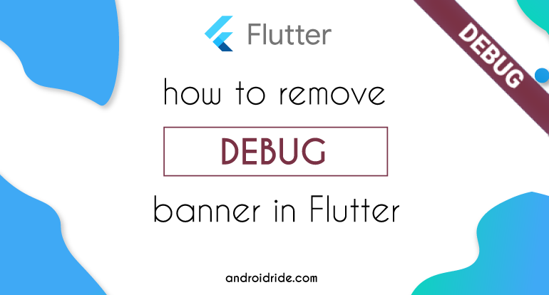 how to remove debug banner in flutter